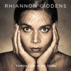 Tomorrow Is My Turn - Rhiannon Giddens