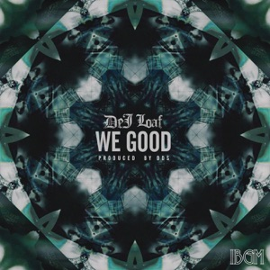 DeJ Loaf - We Good