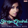 Shreya Ghoshal: All Time Telugu Hits songs