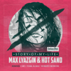 Max Lyazgin & Hot Sand - Story of My Life (Tosel & Hale Remix) artwork