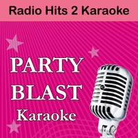 My Love (Originally Performed By Route 94 and Jess Glynne) [Karaoke Version] - Party Blast