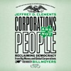 Corporations Are Not People: Reclaiming Democracy from Big Money and Global Corporations (Unabridged)