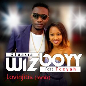 Wizboyy Ofuasia - Lovinjitis (Remix) [feat. Teeyah]