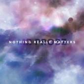 Nothing Really Matters - Single
