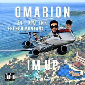 I'm Up (feat. Kid Ink & French Montana) - Single Mp3 Download