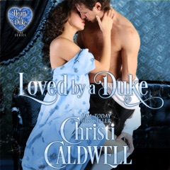 Loved by a Duke: The Heart of a Duke Series Book 4 (Unabridged)