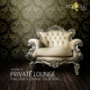 Private Lounge - Chill-Out & Lounge Collection, Vol. 11 - Various Artists