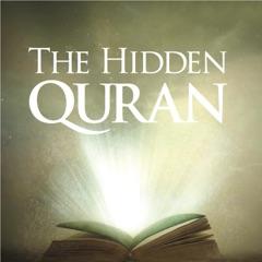 The Hidden Quran, Pt. 1: Surahs 95-104