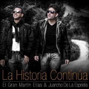 El Gran Martín Elías & Juancho de la Espriella - La Historia Continúa
