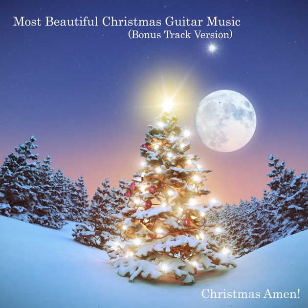 Most beautiful christmas guitar music bonus track version for Most beautiful christmas photos