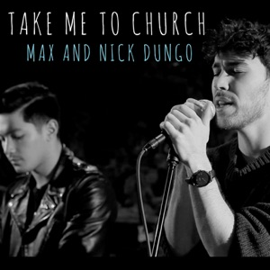 Take Me To Church (feat. Nick Dungo) - Single Mp3 Download