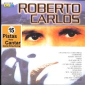 15 Pistas Para Cantar Como - Sing Along: Roberto Carlos