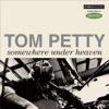 Somewhere Under Heaven - Single, Tom Petty