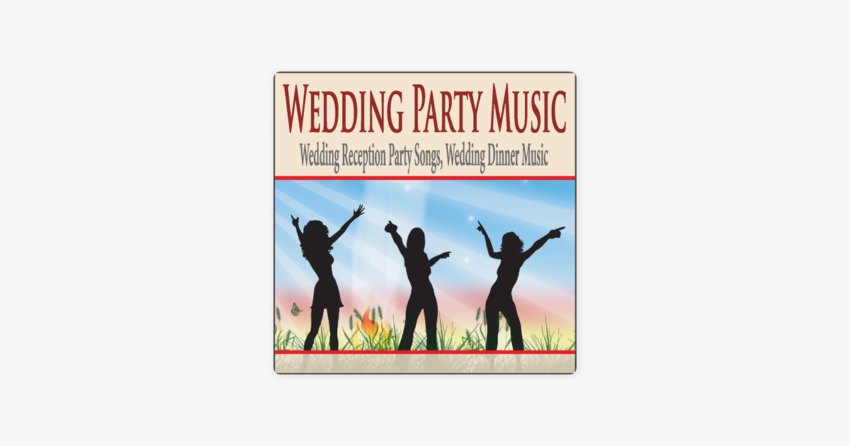 wedding party music wedding reception party songs wedding dinner
