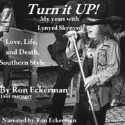 Turn it Up!  My Years with Lynyrd Skynyrd: Love, Life, and Death, Southern Style (Unabridged)