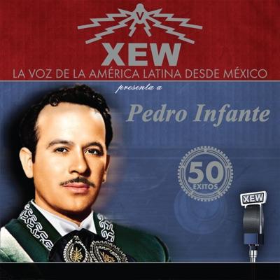 XEW la Voz de América Latina - Pedro Infante
