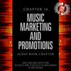 Loren Weisman - The Artist's Guide to Success in the Music Business (2nd edition): Chapter 10: Music Marketing and Promotions (Unabridged)  artwork