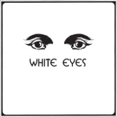 White Eyes - It's for You