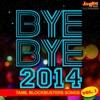 Bye Bye 2014 - Tamil Blockbusters Songs of Year, Vol. 1