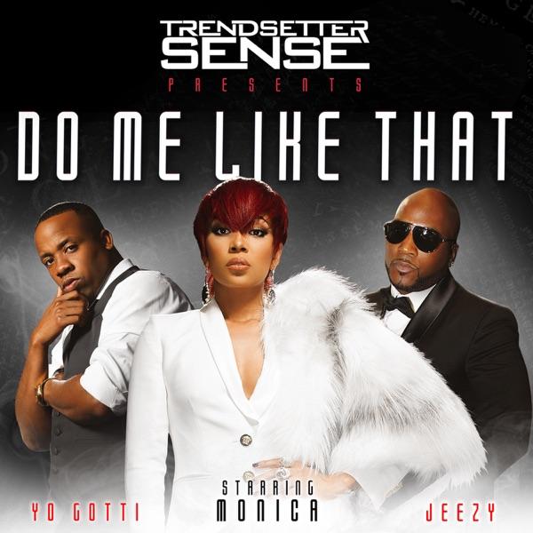 Do Me Like That (feat. Monica, Yo Gotti & Jeezy) - Single