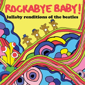 Rockabye Baby! - Here There and Everywhere