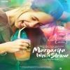 Margarita With a Straw Original Motion Picture Soundtrack