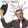 """Bad Hair Day - """"Weird Al"""" Yankovic"""