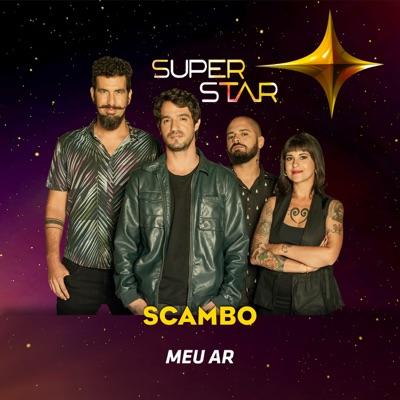 Meu Ar (Superstar) - Single - Scambo