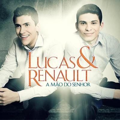 A Mão do Senhor - Lucas e Renault