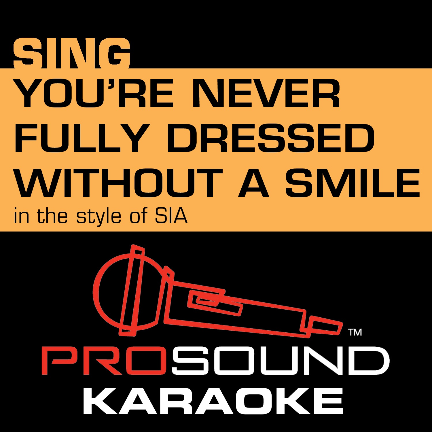 You're Never Fully Dressed Without a Smile (In the Style of Sia) [Karaoke Instrumental Version] - Single