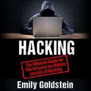 Hacking: The Ultimate Guide for You to Learn the Hidden Secrets of Hacking (Unabridged)