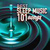 Sleep Music System & Sleep Music - Sleep Music - Best of 101 Songs for Sleeping at Night artwork