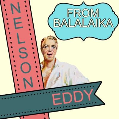 From Balalaika - Nelson Eddy