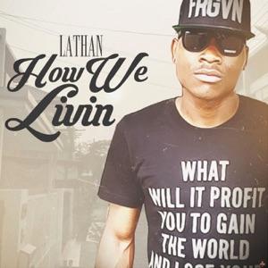 Lathan Warlick - How We Livin