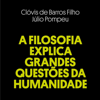 ClГіvis de Barros Filho & JГєlio Pompeu - A Filosofia Explica Grandes QuestГµes da Humanidade [Philosophy Explains Big Questions of Humanity] (Unabridged) grafismos