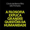 Clóvis de Barros Filho & Júlio Pompeu - A Filosofia Explica Grandes Questões da Humanidade [Philosophy Explains Big Questions of Humanity] (Unabridged) grafismos