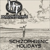 Hollowtechnic - Schizophrenic Holidays