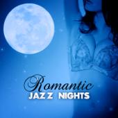 Romantic Jazz Nights - Most Relaxing Jazz Piano, Erotic Jazz Music, Jazz Lounge, Easy Listening & Relax, Soft Jazz Instrumental Music, Jazz Music