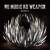 No Music No Weapon ジャケット写真