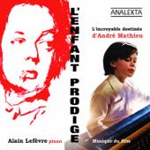 L'enfant prodige: L'incroyable destinée d'André Mathieu (musique du film)
