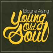 Blayne Asing - Poor Man Blues