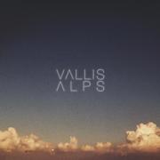 Vallis Alps - EP - Vallis Alps - Vallis Alps