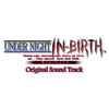 Under Night In-Birth Exe:Late (Original Sound Track) - Raito