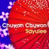 Chuwon Chuwon - Sayulee