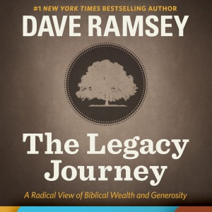 The Legacy Journey:  A Radical View of Biblical Wealth and Generosity (Unabridged) - Dave Ramsey audiobook, mp3