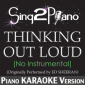 Thinking Out Loud (No Instrumental) [Originally Performed By Ed Sheeran] [Piano Karaoke Version]
