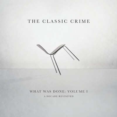 What Was Done, Vol. 1: A Decade Revisited - The Classic Crime