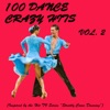 "100 Dance Crazy Hits, Vol. 2 (Inspired By the Hit TV Series ""Strictly Come Dancing"")"