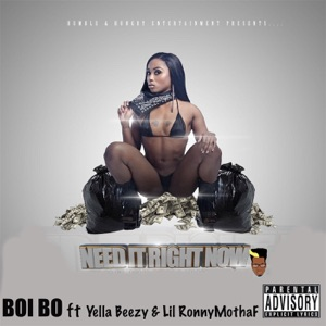 Need It Right Now (feat. Yella Beezy & Lil Ronny Mothaf) - Single Mp3 Download