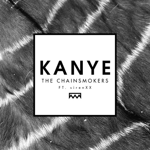 The Chainsmokers - Kanye (feat. sirenxx) - Single